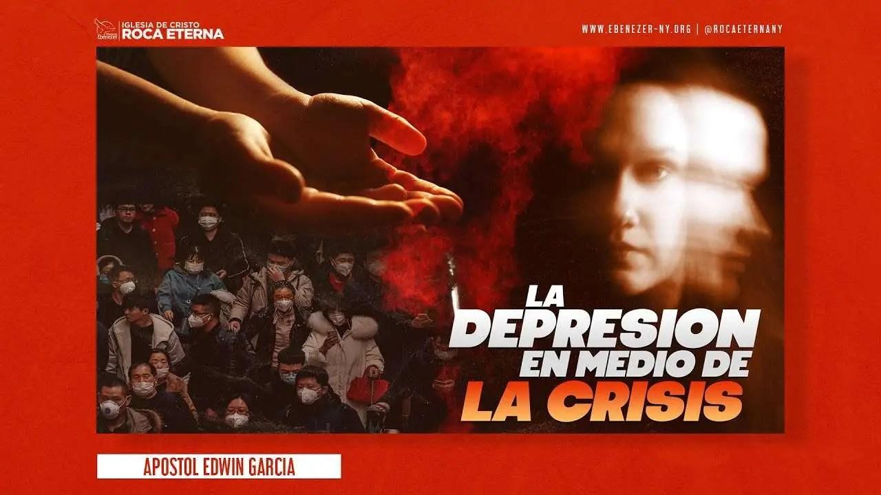 Lee más sobre el artículo La Depresion En Medio De La Crisis – Apostol Edwin Garcia