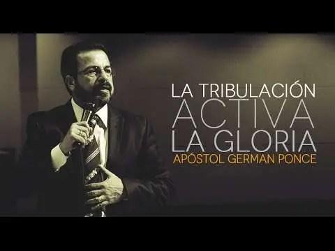 Lee más sobre el artículo La Tribulación Activa La Gloria – Apóstol German Ponce