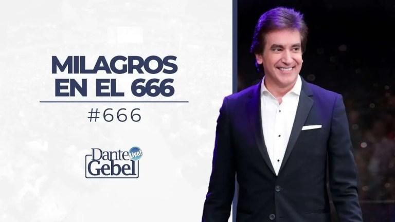 Milagros en el 666 – Dante Gebel