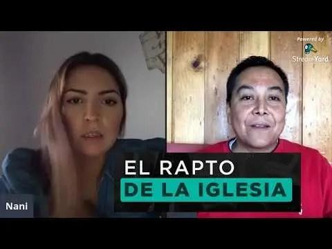 Lee más sobre el artículo El rapto de la iglesia – Nani Santisteban y Luis Bravo
