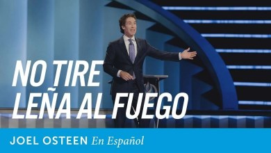 Photo of No tire leña al fuego – Joel Osteen