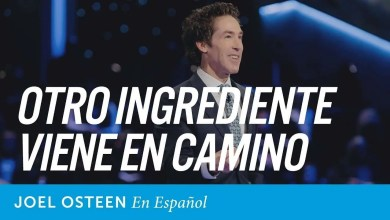 Photo of Otro ingrediente viene en camino – Joel Osteen