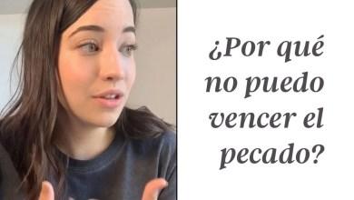 Photo of ¿Por qué no puedo vencer el pecado? 5 minutos por Majo Solís