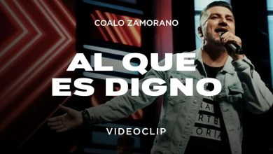 Photo of Coalo Zamorano – Al Que Es Digno (Version 2020)