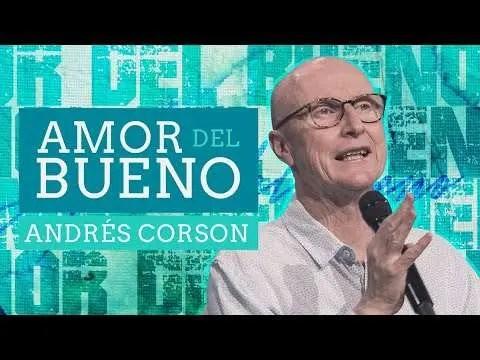 En este momento estás viendo Amor del bueno – Andrés Corson
