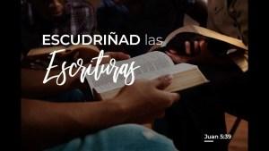 Lee más sobre el artículo Escudriñad las escrituras – Nani y Luis Bravo
