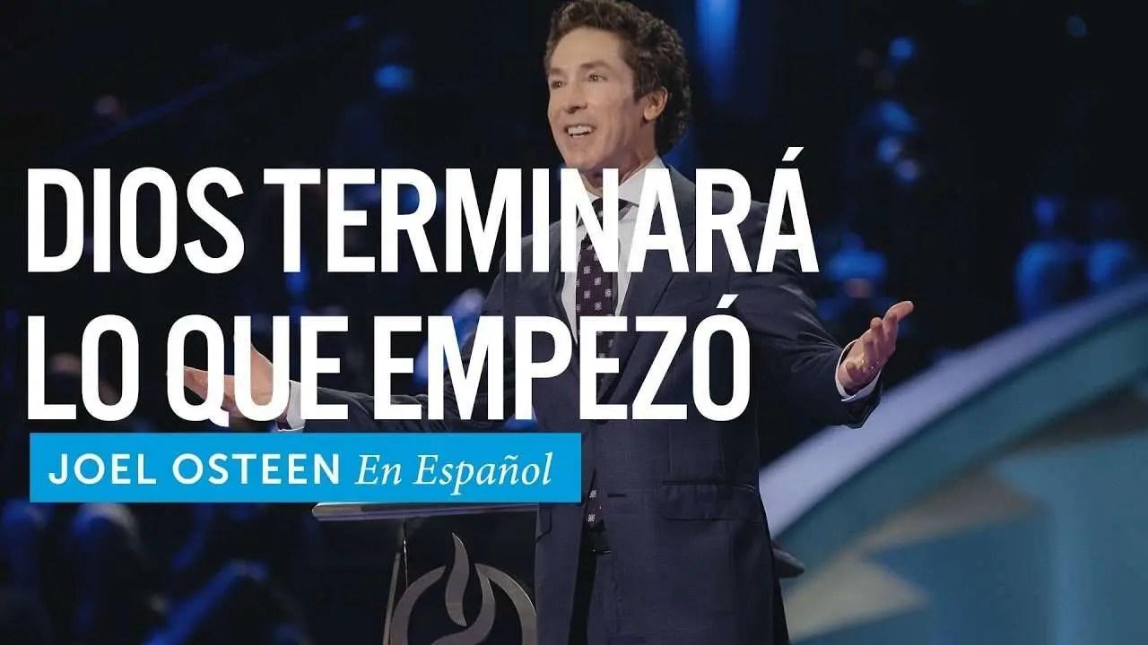Lee más sobre el artículo Dios terminará lo que empezó – Joel Osteen en Español