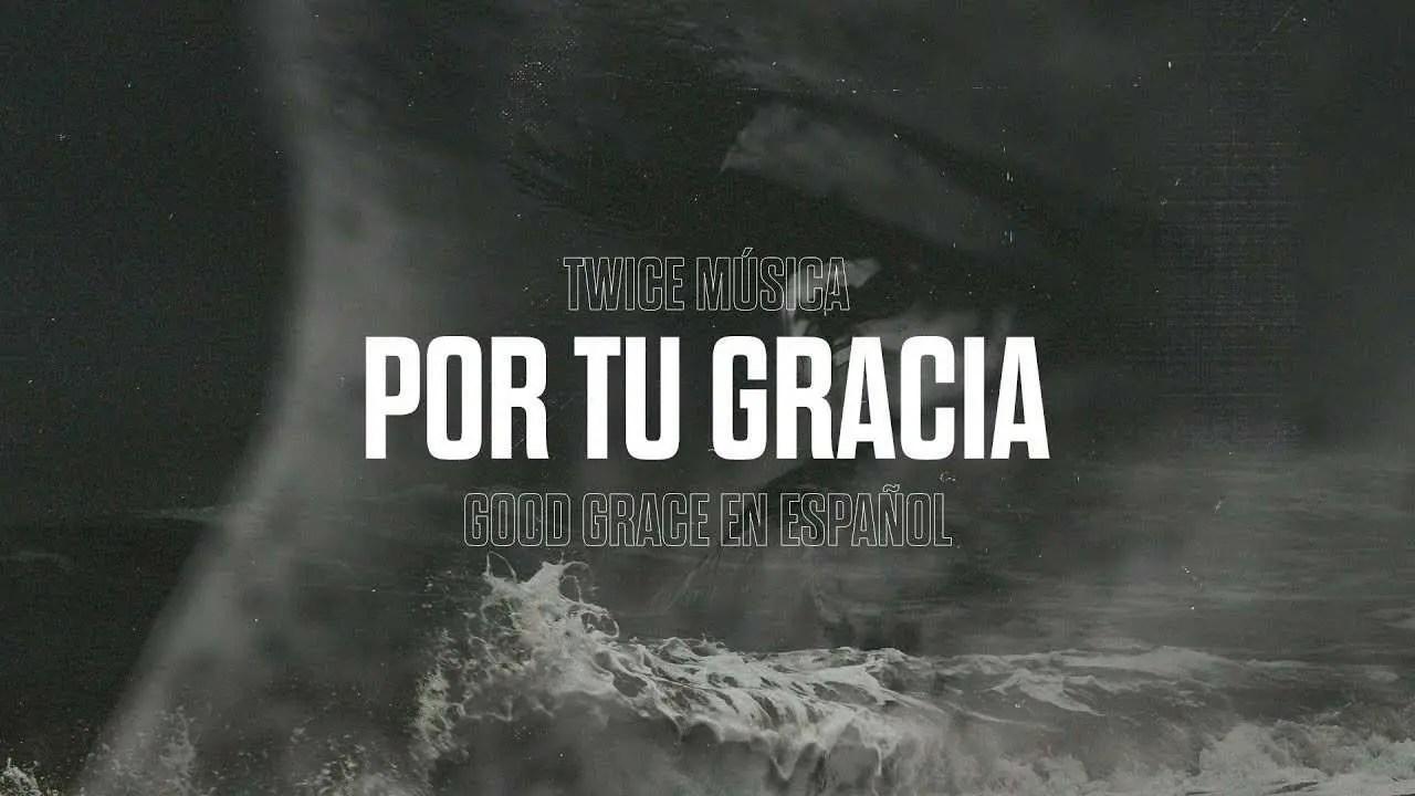 Por tu gracia – Twice