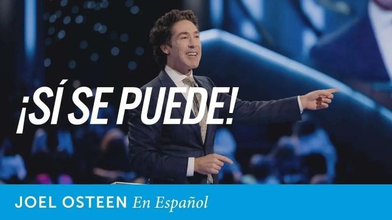 ¡Si se puede! – Joel Osteen en español