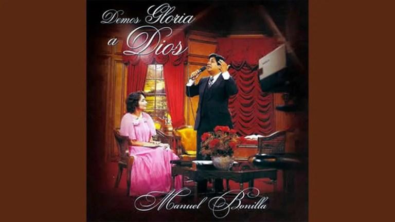 Manuel Bonilla – Vine a adorar a Dios, Le amo, Maravilloso es y es la vida