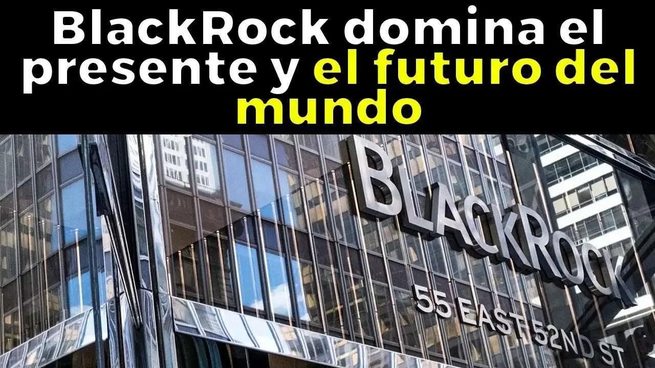 Lee más sobre el artículo BlackRock  el Banco con 9 Trillones de Dólares, ¿Dominara el mundo?
