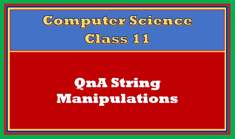 QnA String Manipulation in Python Class 11