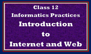 internet and web Class 12 IP