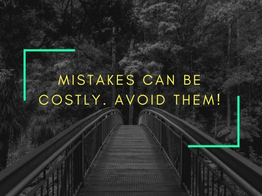 mistakes can be costly avoid them