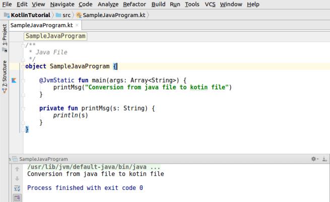 Java File is converted to Kotlin File - Kotlin Tutorial - www.tutorialkart.com