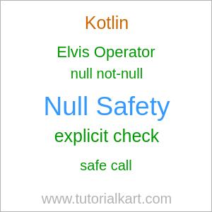 Null Safety in Kotlin - Kotlin Tutorial - www.tutorialkart.com