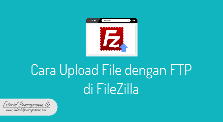 cara-upload-file-dengan-ftp-di-filezilla