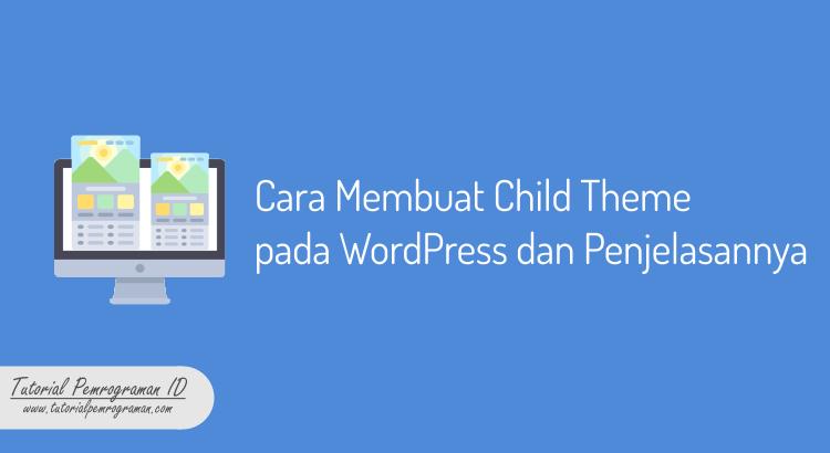 cara-membuat-child-theme-pada-wordpress-dan-penjelasannya