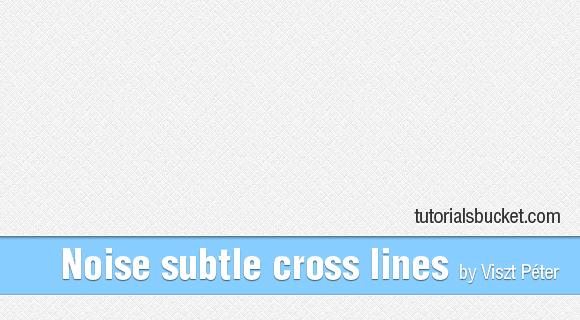 Noice subtle cross line Pattern