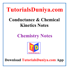 Conductance & Chemical Kinetics Notes PDF