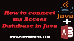 How to Connect Ms Access Database in Java
