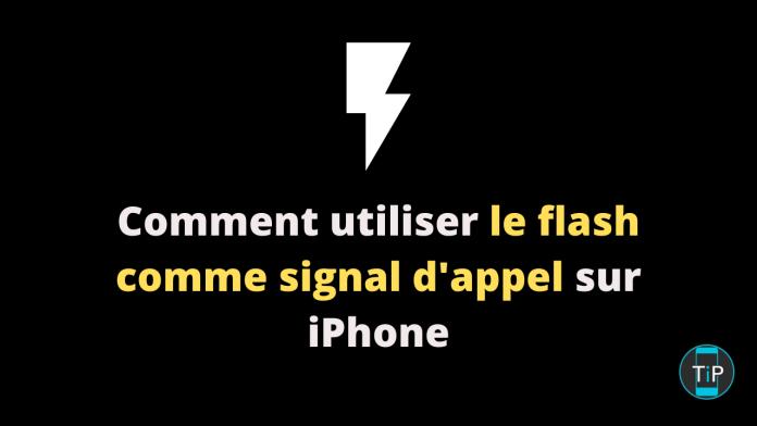 Comment utiliser le flash comme signal d'appel sur iPhone