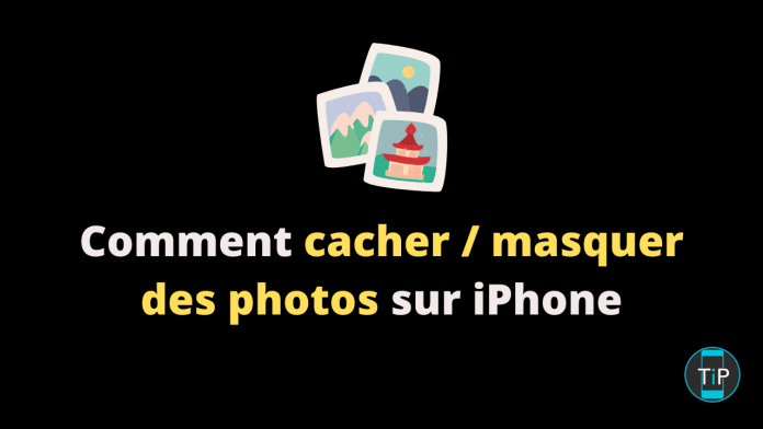 Comment cacher _ masquer des photos sur iPhone