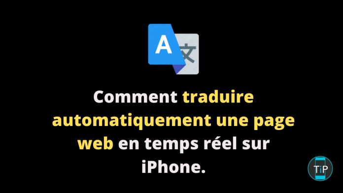 Comment traduire automatiquement une page web en temps réel sur iPhone.
