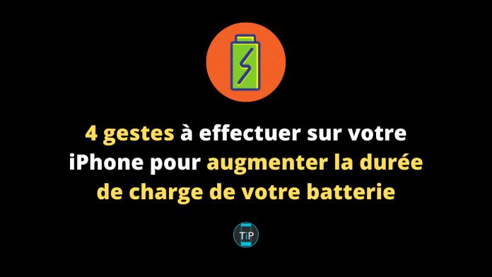 4 gestes à effectuer sur votre iPhone pour augmenter la durée de charge de votre batterie (1)