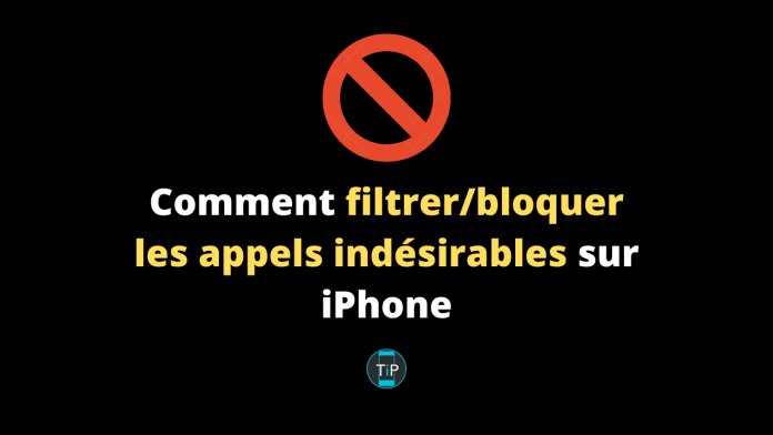 Comment filtrer:bloquer les appels indésirables sur iPhone