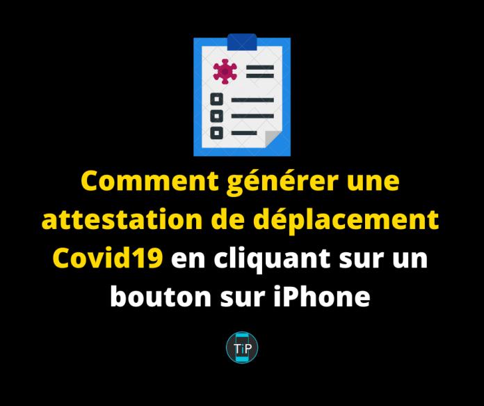 Comment générer une attestation de déplacement Covid en cliquant sur un bouton sur iPhone