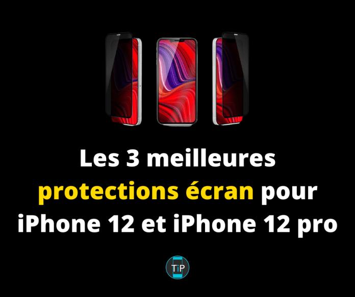 Les 3 meilleures protections écran pour iPhone 12 et iPhone 12 pro