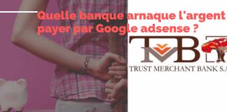 banque arnaque l'argent payer par Google adsense