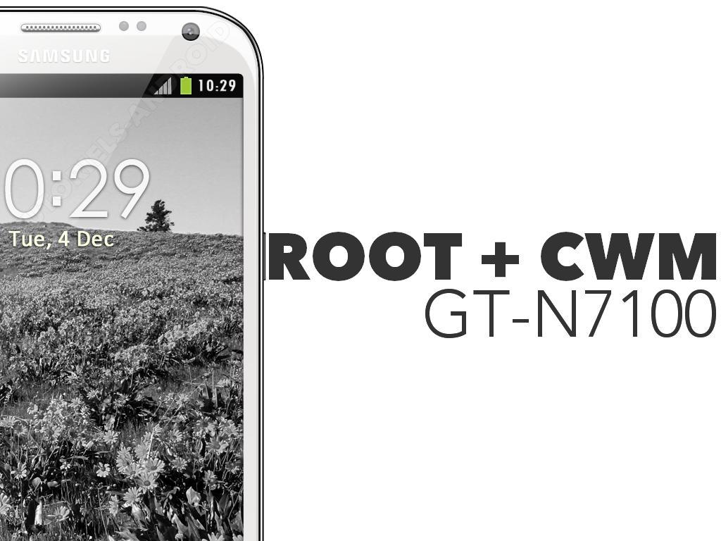 ROOT et CWM pour GT-N7100
