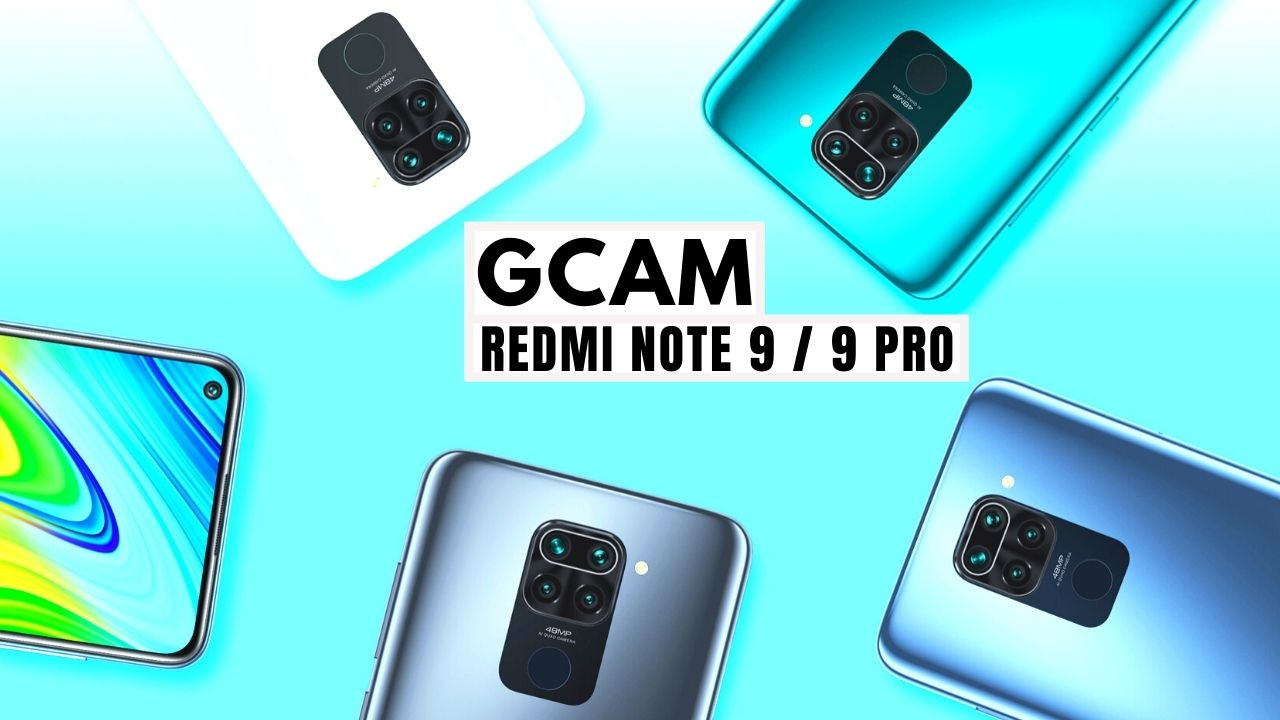 GCam + Configuration pour Redmi Note 9 et Redmi Note 9 Pro