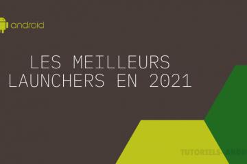 Meilleurs Launchers Android en 2021