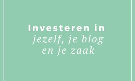 Investeren in jezelf, je blog en je zaak