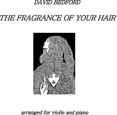 David Bedford: The Fragrance of Your Hair for Violin and