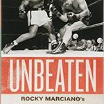 Unbeaten Rocky Marciano's Fight for Perfection in a Crooked World