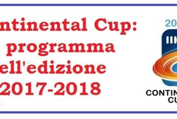 Continental Cup: il programma dell'edizione 2017-2018