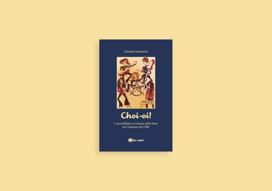 La copertina del libro Choi Oi di Daniela Santerini sull'avventura delle Stars in Vietnam