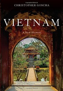 "Christopher Goscha, ""Vietnam: a new history"", 2016"