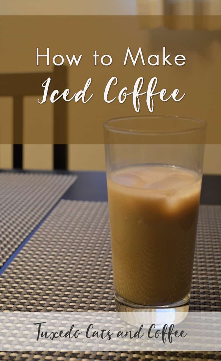 How to Make Iced Coffee  Tuxedo Cats and Coffee