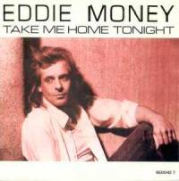 Eddie Money Take Me Home Tonight single cover