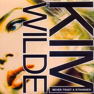 Kim Wilde - Never Trust A Stranger - Single Cover