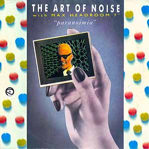 The Art of Noise with Max Headroom - Paranoimia - single cover