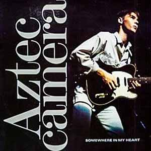 Aztec Camera Somewhere In My Heart Single Cover