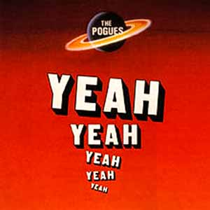 The Pogues Yeah Yeah Yeah Yeah Yeah Single Cover