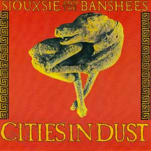 Siouxsie And The Banshees Cities in Dust Single Cover