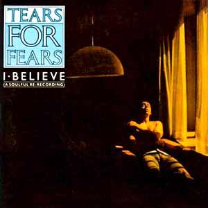 Tears For Fears I Believe Single Cover